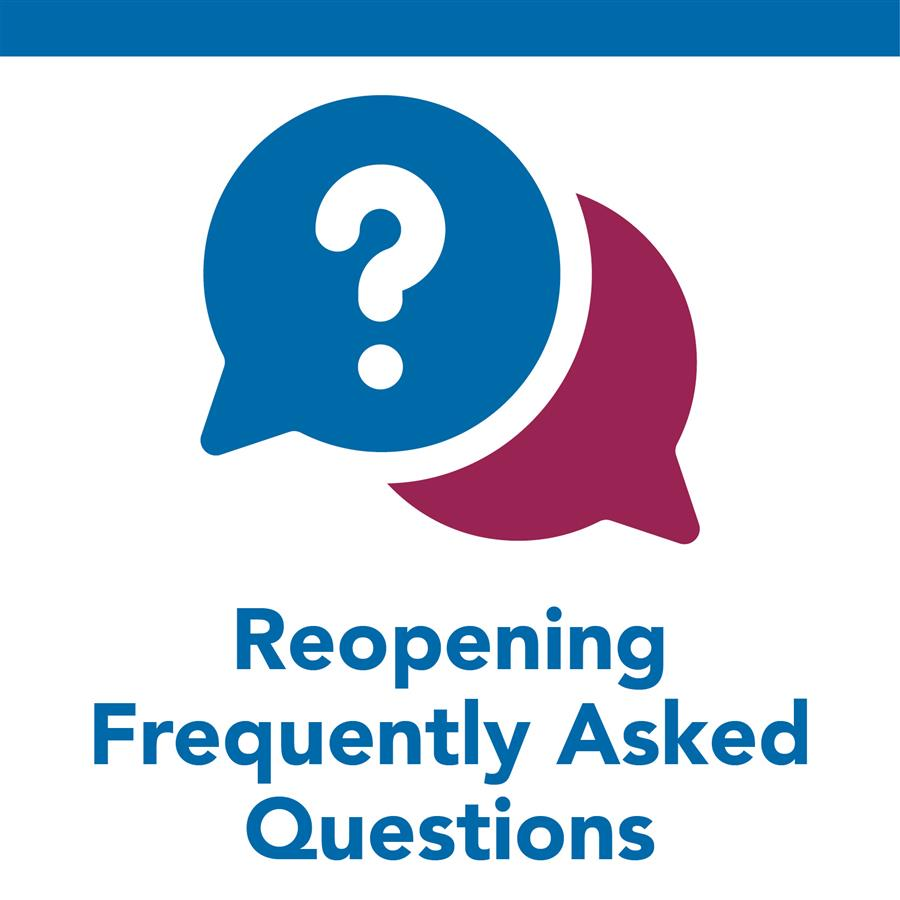 Reopening Frequently Asked Questions