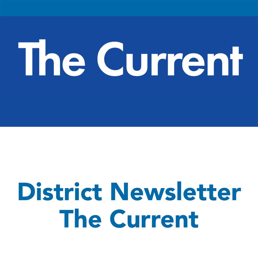 District Newsletter - The Current