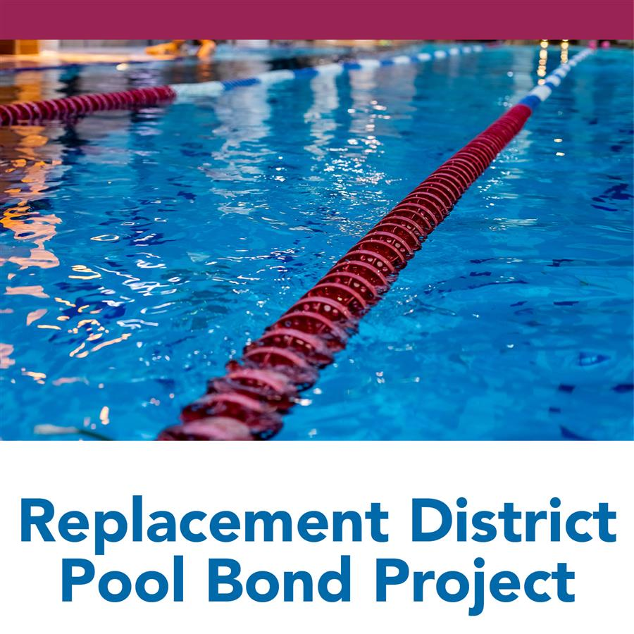 Replacement District Pool Bond Project